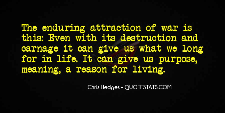Quotes About Meaning And Purpose Of Life #1672269