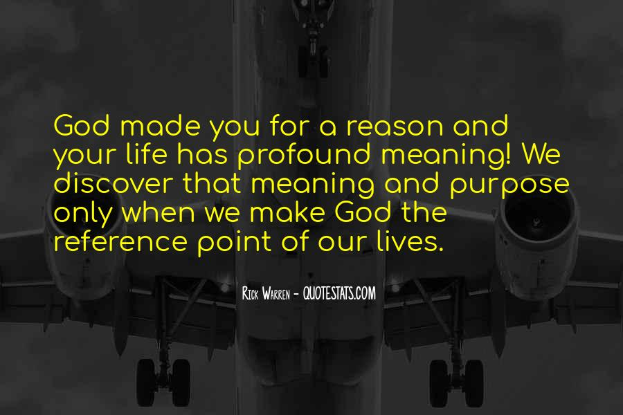 Quotes About Meaning And Purpose Of Life #303793