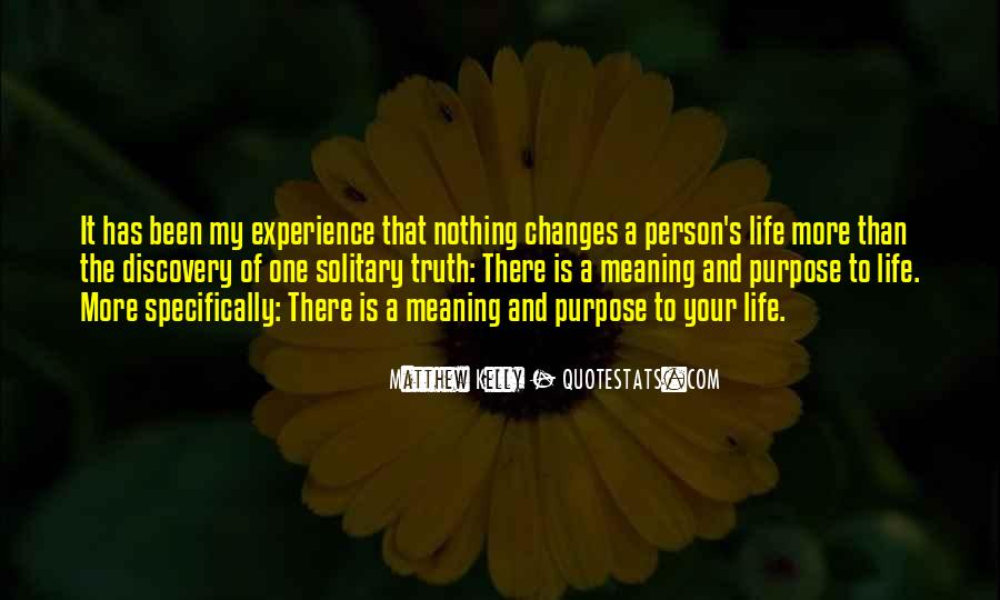 Quotes About Meaning And Purpose Of Life #361421
