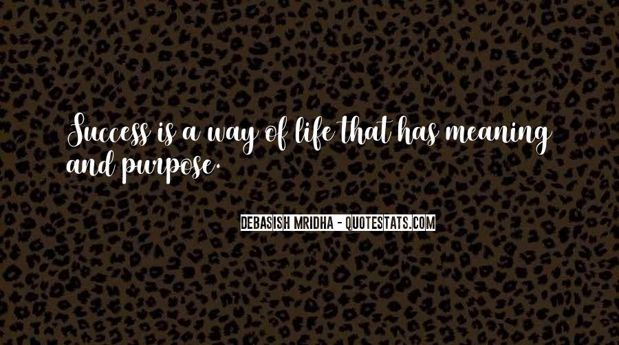 Quotes About Meaning And Purpose Of Life #518478