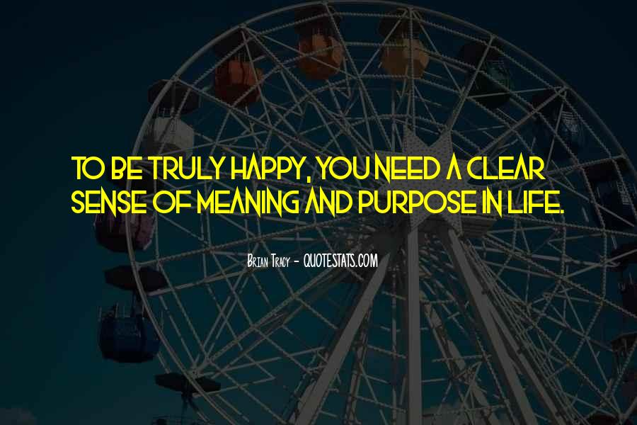 Quotes About Meaning And Purpose Of Life #71333