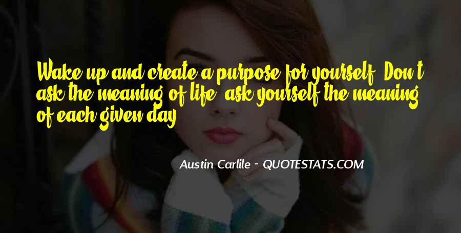 Quotes About Meaning And Purpose Of Life #871519