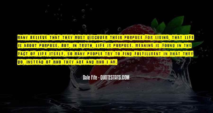 Quotes About Meaning And Purpose Of Life #939529