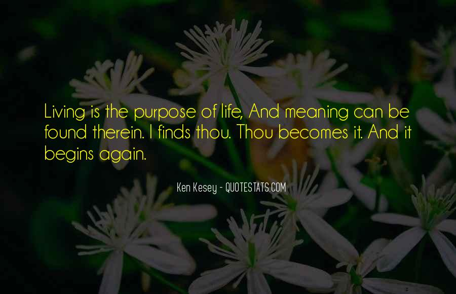 Quotes About Meaning And Purpose Of Life #989309