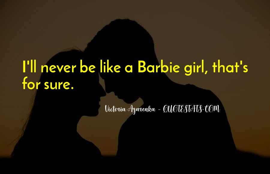 Quotes About Barbie Girl #1833227