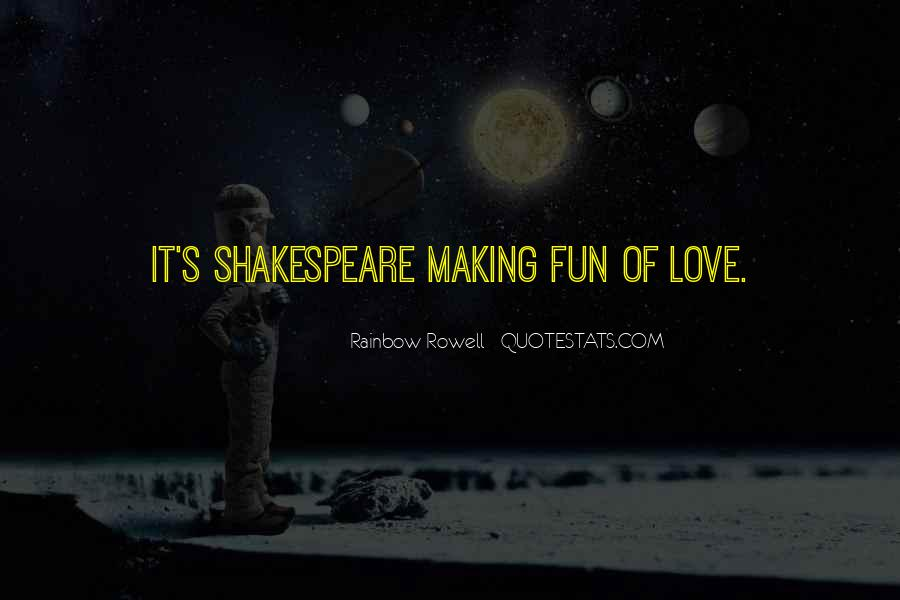 Quotes About Making Fun Of Love #856730