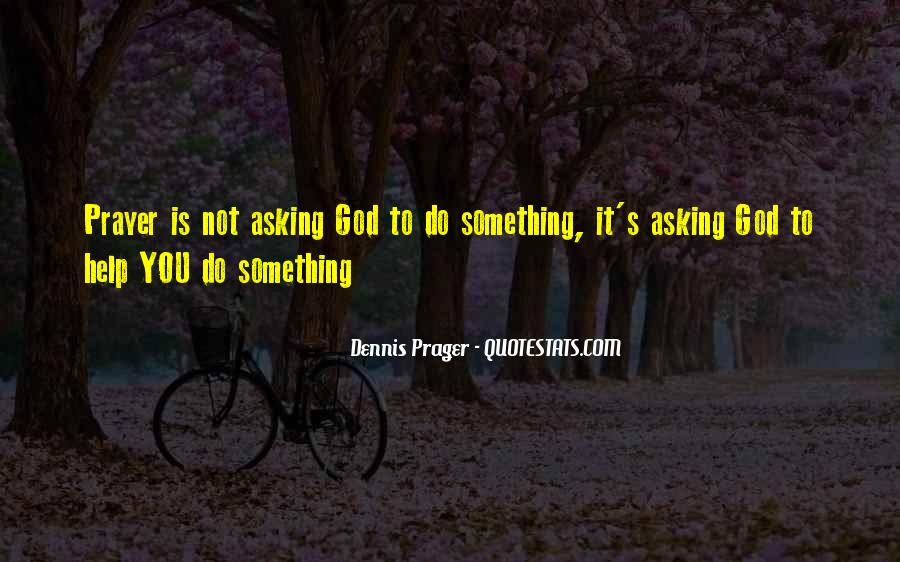 Quotes About Asking For Help To God #1713153