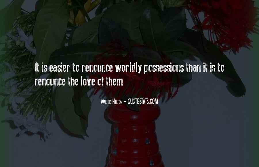 Quotes About Worldly Possessions #964767