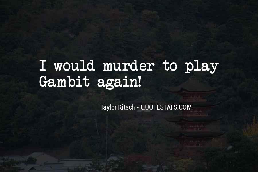 Quotes About Gambit #1295918