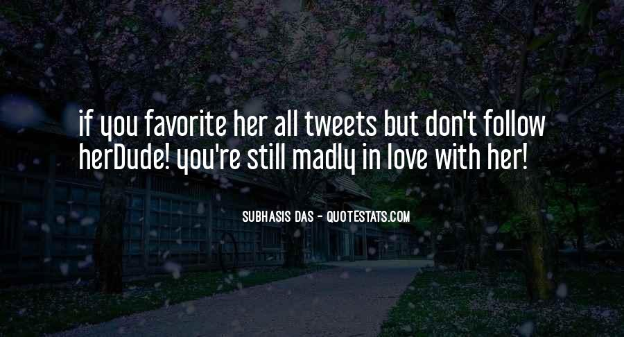 Quotes About Madly In Love #1308408