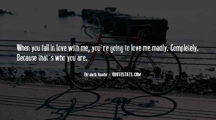 Quotes About Madly In Love #1332820