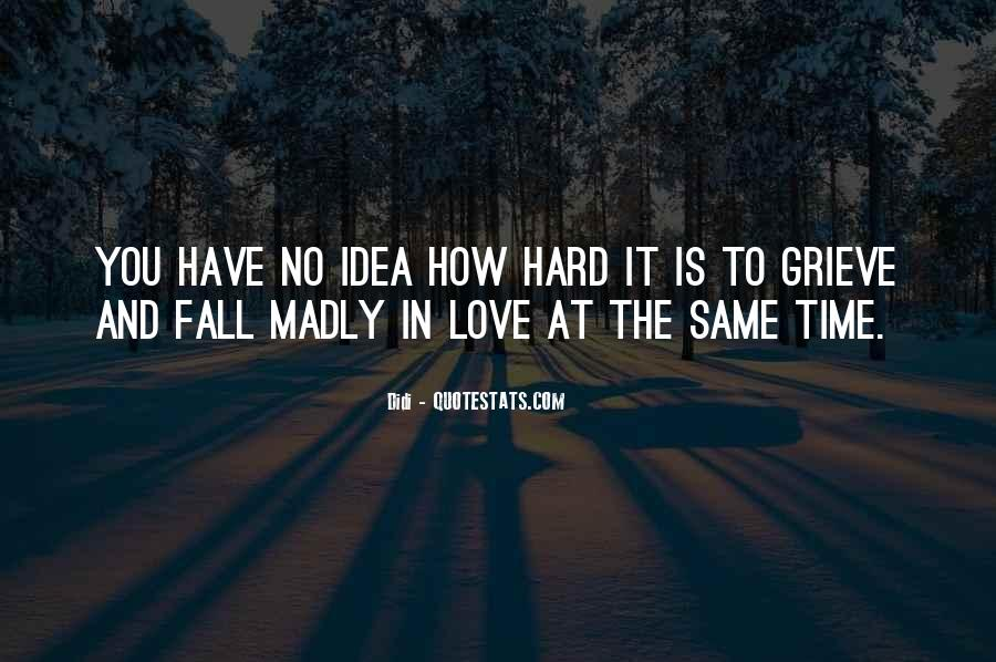 Quotes About Madly In Love #564394
