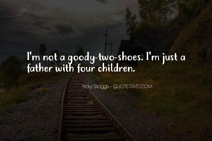 Quotes About Goody Two Shoes #1320898