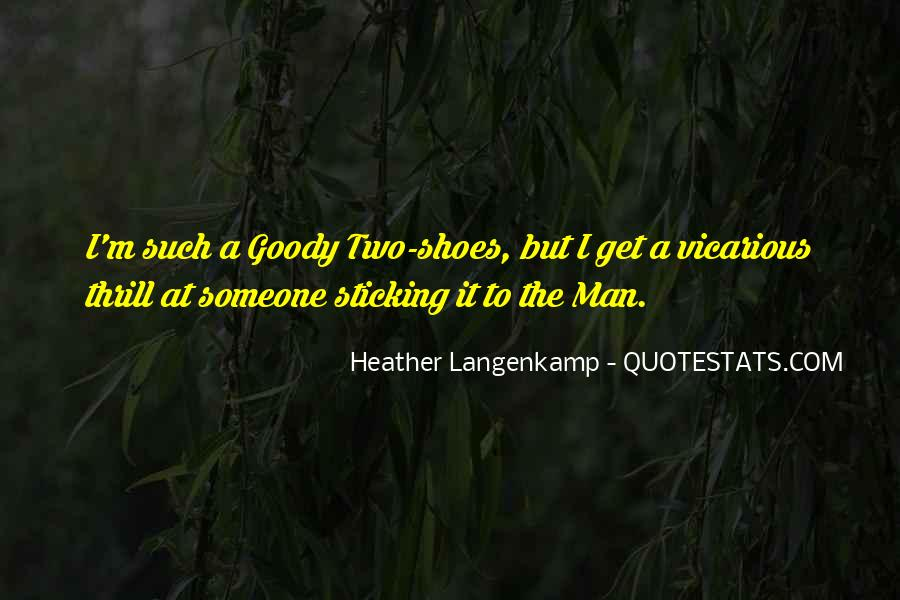 Quotes About Goody Two Shoes #728847