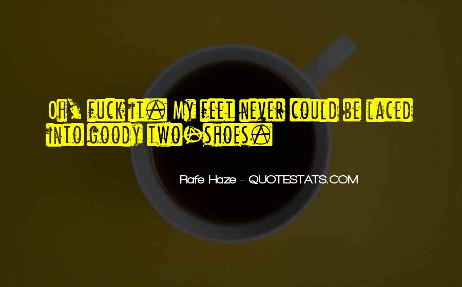 Quotes About Goody Two Shoes #994921