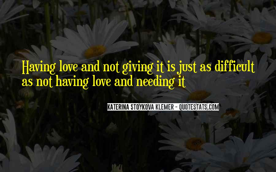 Quotes About Not Needing Love #1309020