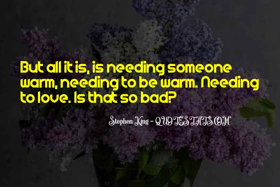 Quotes About Not Needing Love #173884