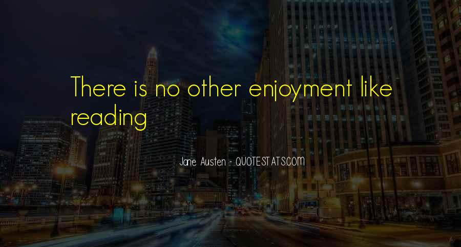 Quotes About Enjoyment Of Reading #73718