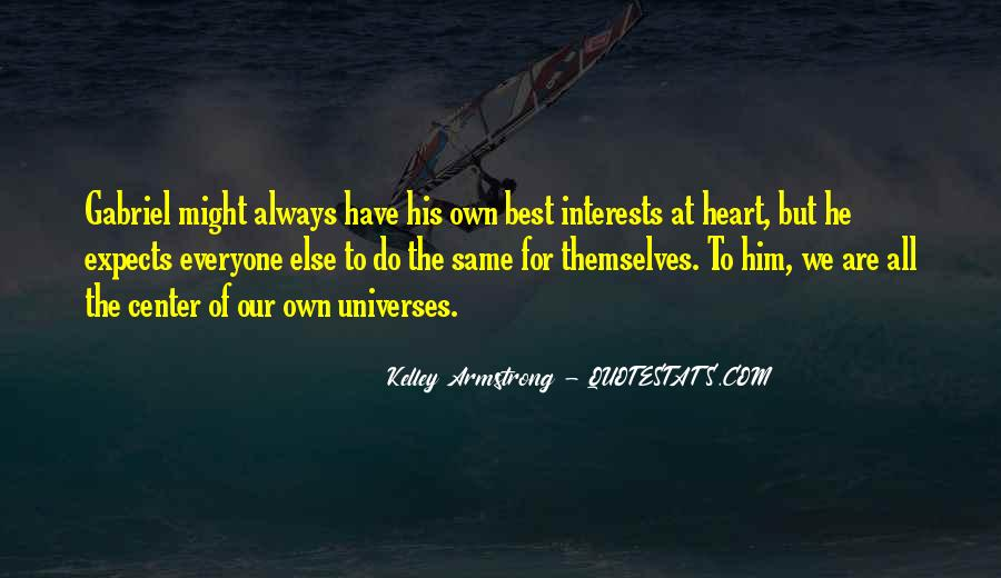 Quotes About Everyone For Themselves #1586470