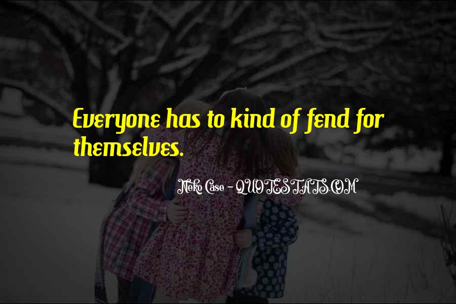 Quotes About Everyone For Themselves #447238