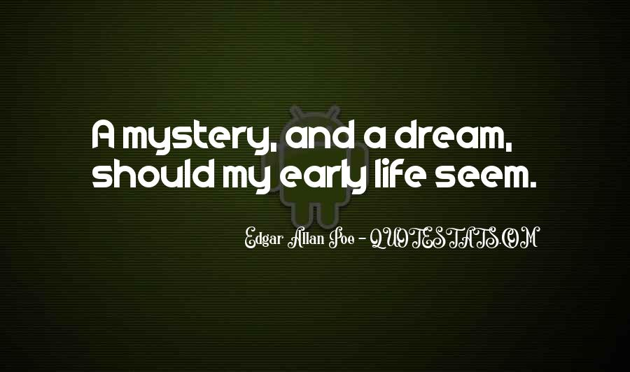 Quotes About Life Edgar Allan Poe #1689708