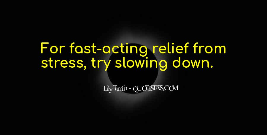 Quotes About Stress Relief #1208737
