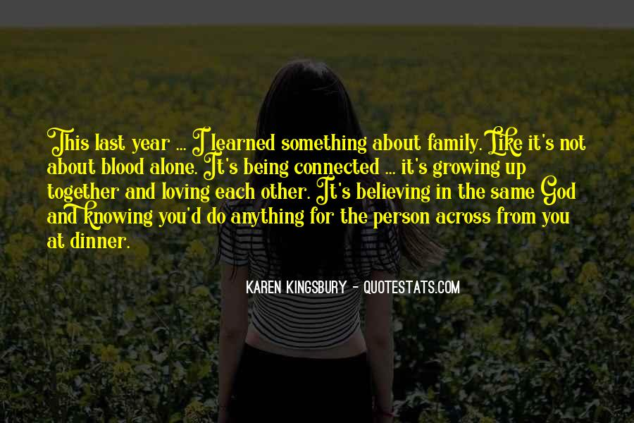 Quotes About Family Not Being Together #1579333