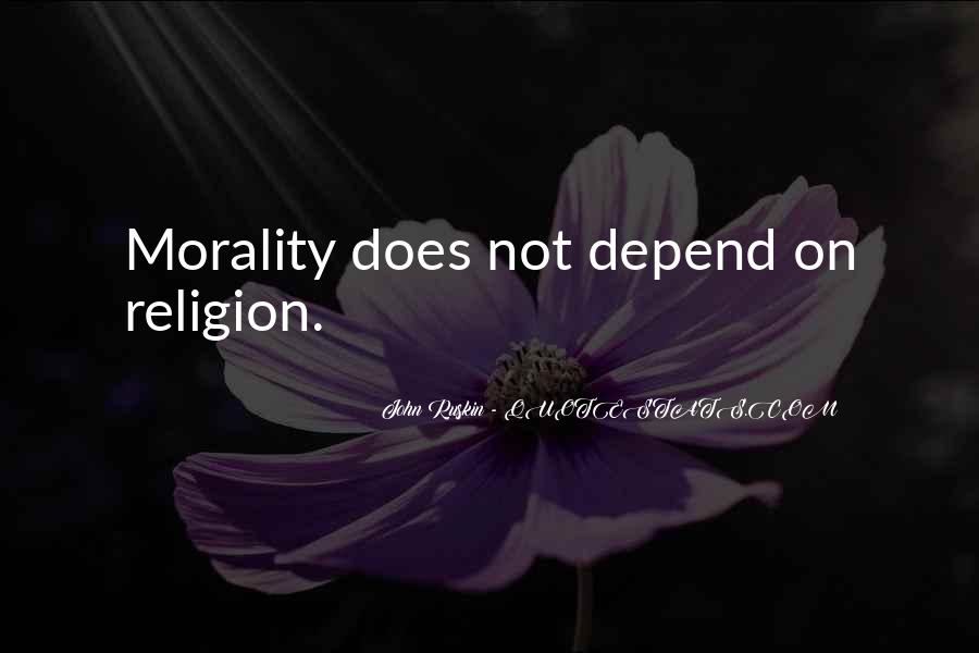 Quotes About Morality Without Religion #195479