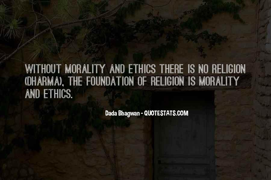 Quotes About Morality Without Religion #251713