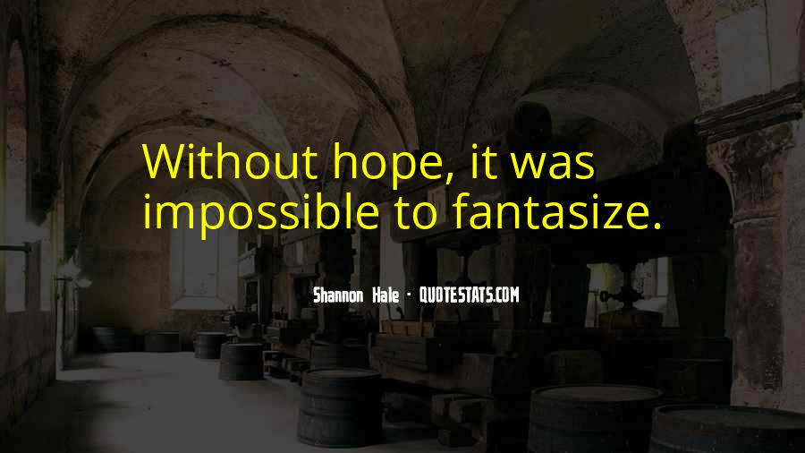 Quotes About Without Hope #191439
