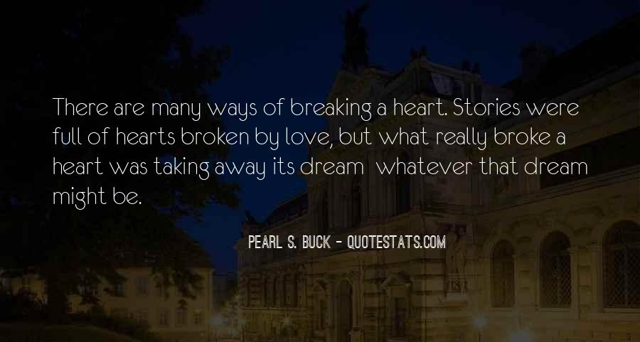 Quotes About U Broke My Heart #129260