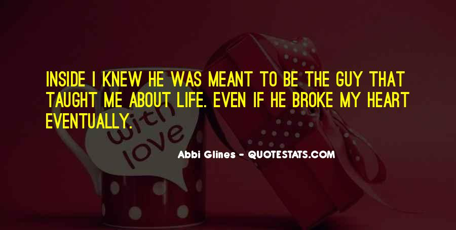 Quotes About U Broke My Heart #149531