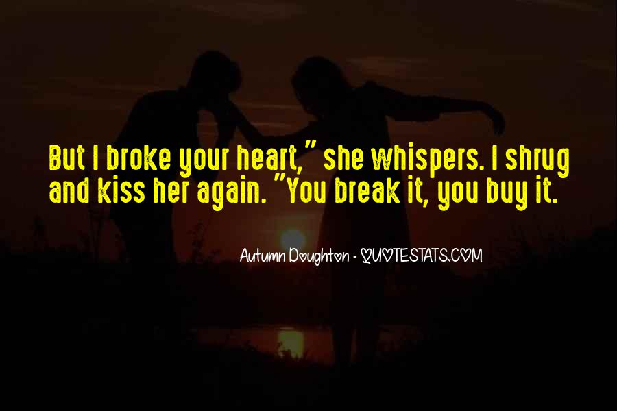 Quotes About U Broke My Heart #209825