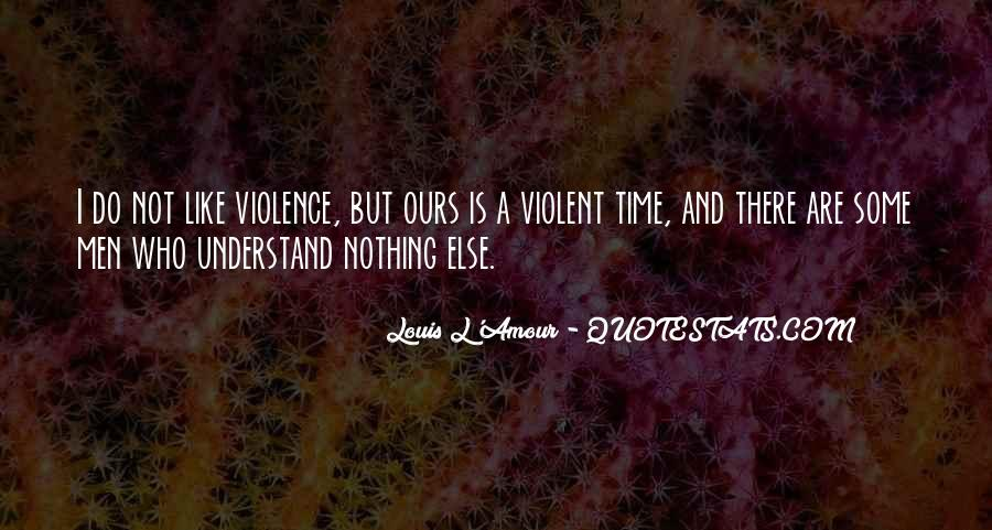 Quotes About Violence #15323