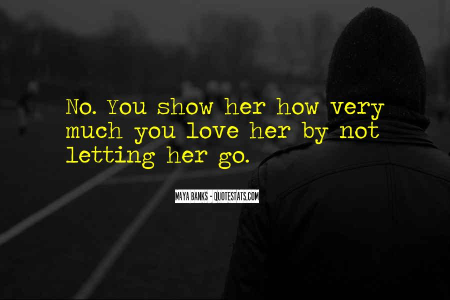 Quotes About Not Letting Her Go #735044