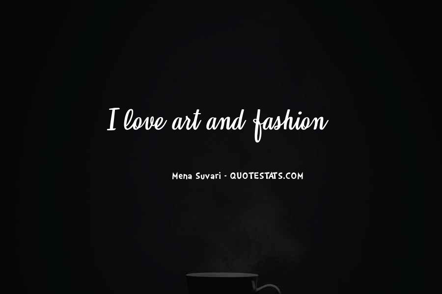 Quotes About Fashion And Art #1521621