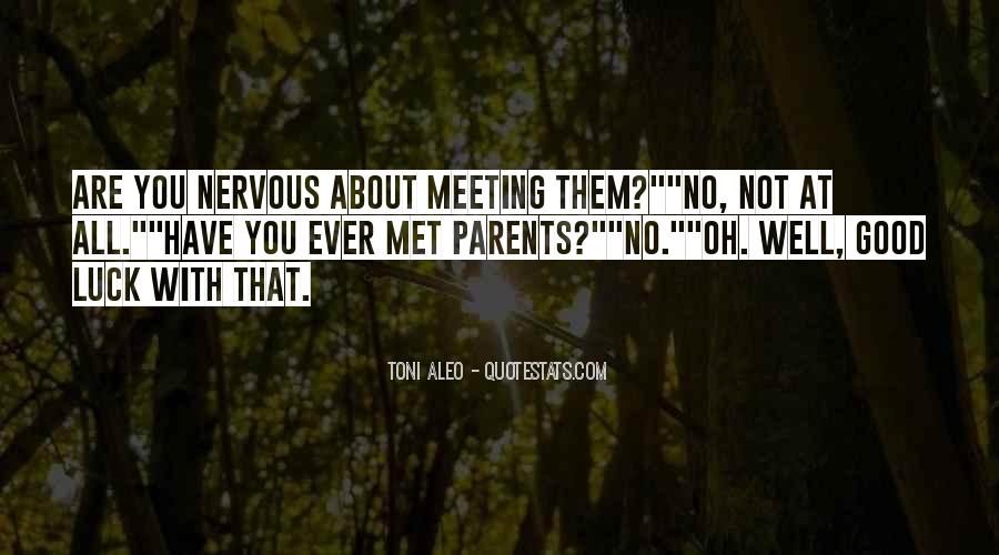 Quotes About Meeting The Parents #657566