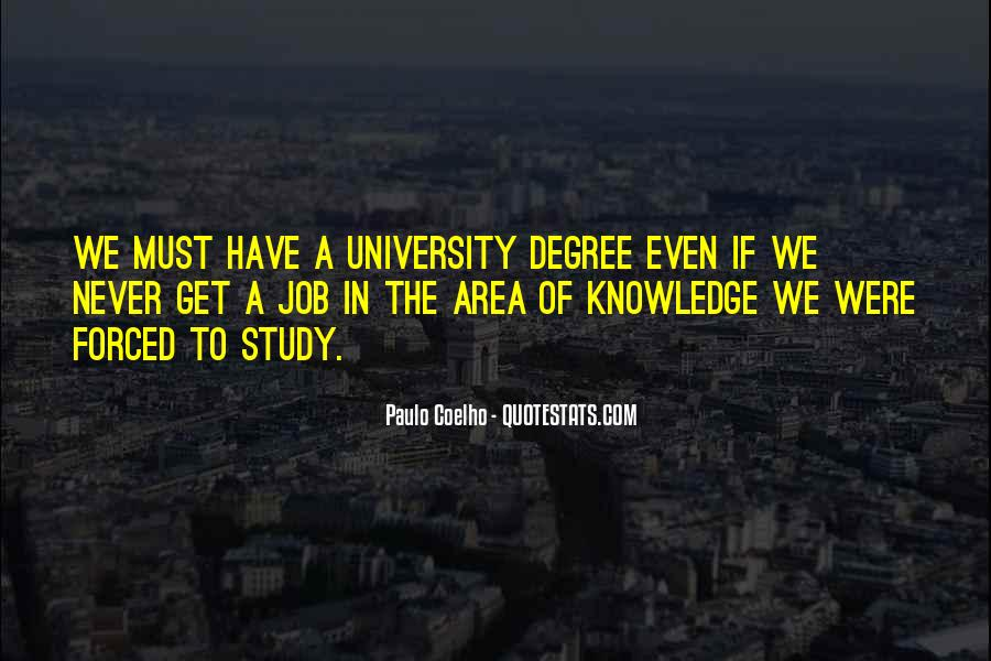 Quotes About University Degree #1529583