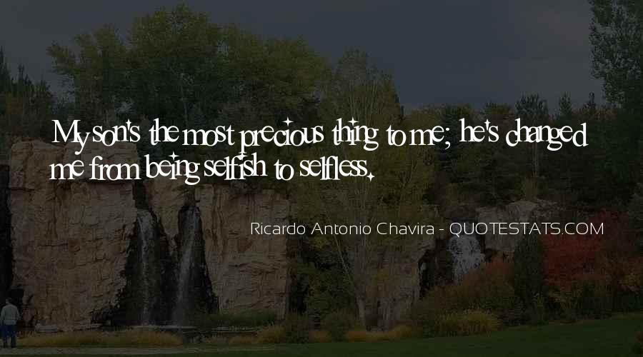 Quotes About Being Selfless And Selfish #398043