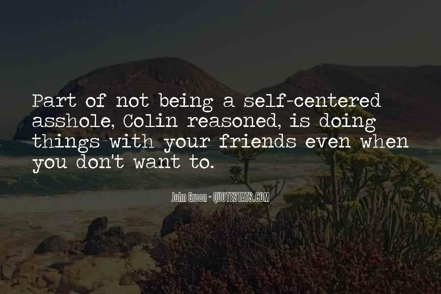 Quotes About Friends Being Self Centered #1299064