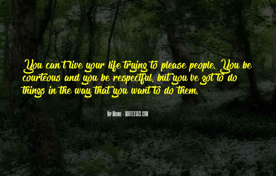 Quotes About Trying To Live Life #214584