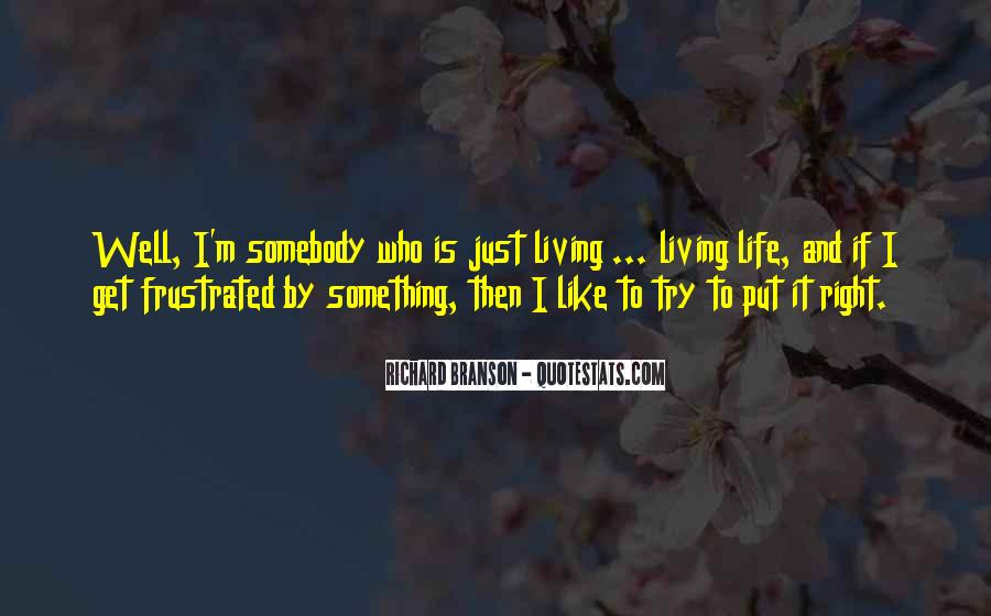 Quotes About Trying To Live Life #365742