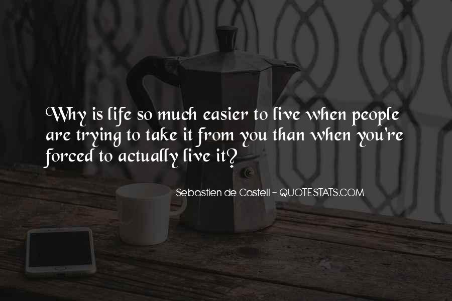 Quotes About Trying To Live Life #368857