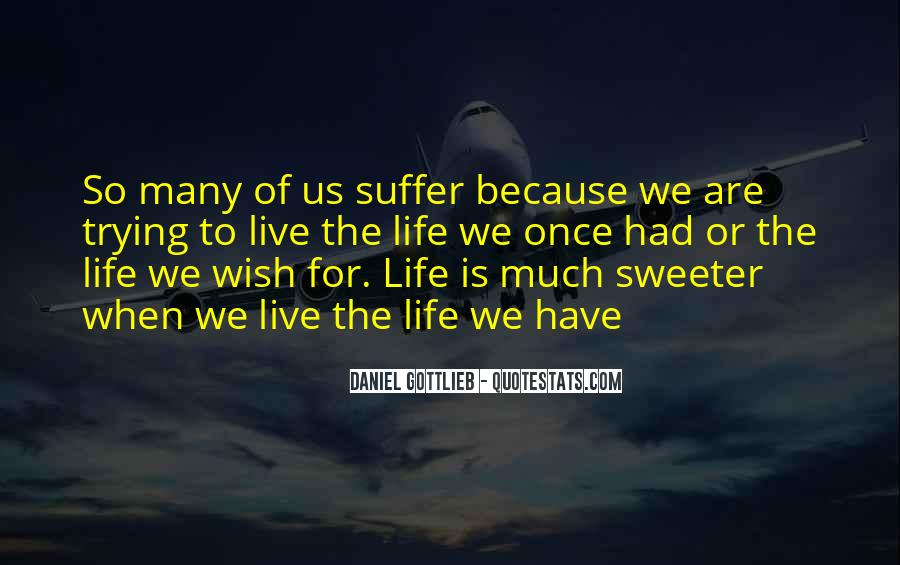 Quotes About Trying To Live Life #426800