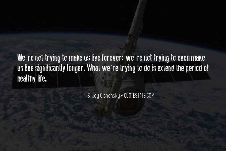 Quotes About Trying To Live Life #518097