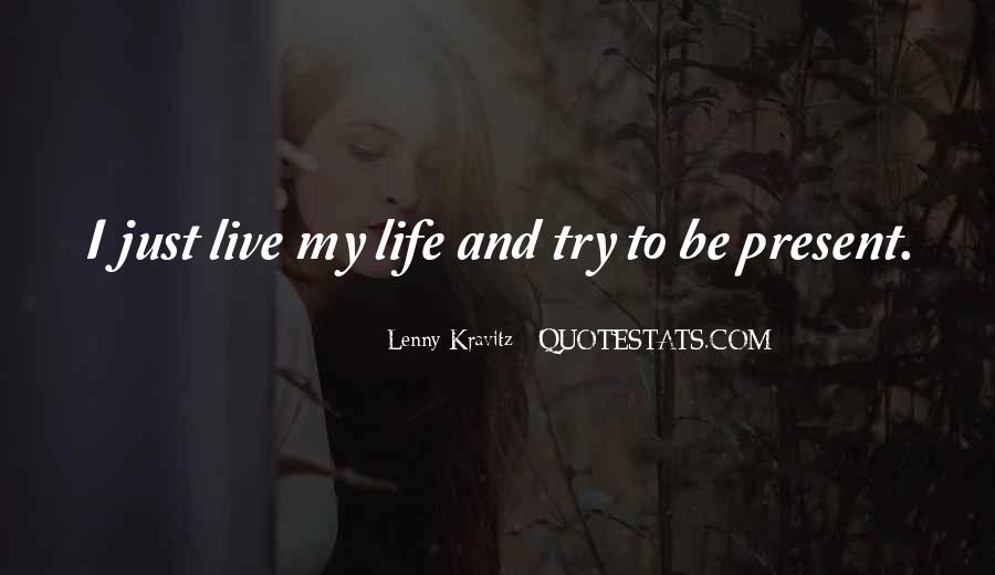 Quotes About Trying To Live Life #650561