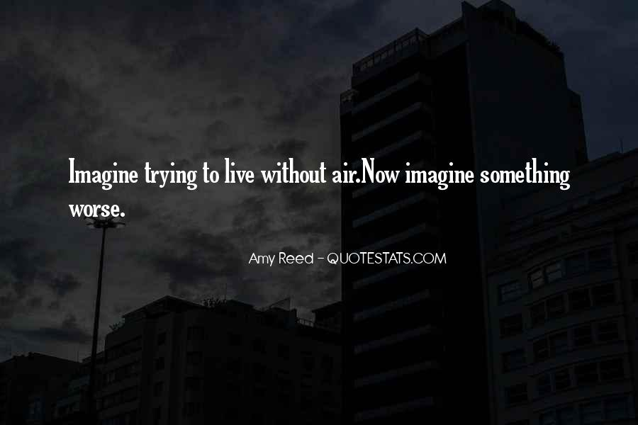 Quotes About Trying To Live Life #780865
