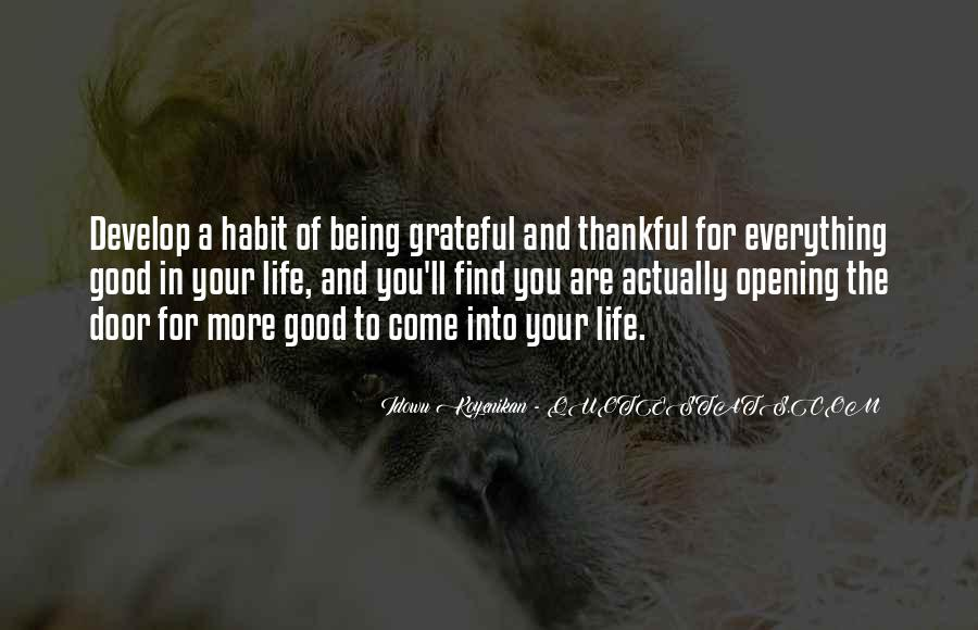 Quotes About Being Grateful For The Life You Have #1662592