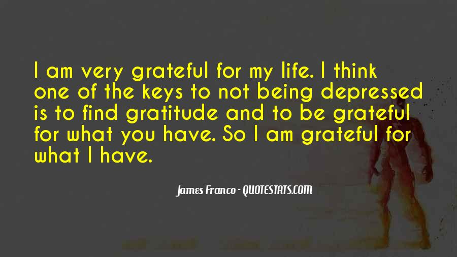 Quotes About Being Grateful For The Life You Have #504675