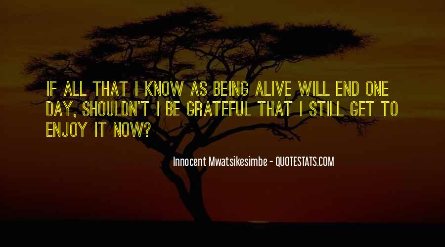 Quotes About Being Grateful For The Life You Have #582485